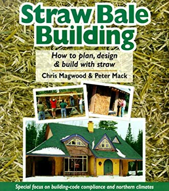 Straw Bale Building: How to Plan, Design, and Build with Straw. 9780865714038