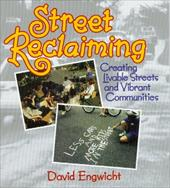 Street Reclaiming: Creating Livable Streets and Vibrant Communities 3800410