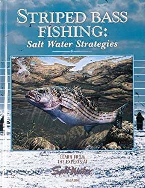 Striped Bass Fishing: Salt Water Strategies: Learn from the Experts at Salt Water Magazine - Salt Water Sportsman Magazine / Creative Publishing International / Editors of Creative Publishing