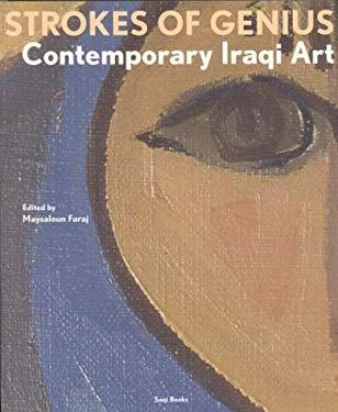 Strokes of Genius: Contemporary Iraqi Art 9780863565632