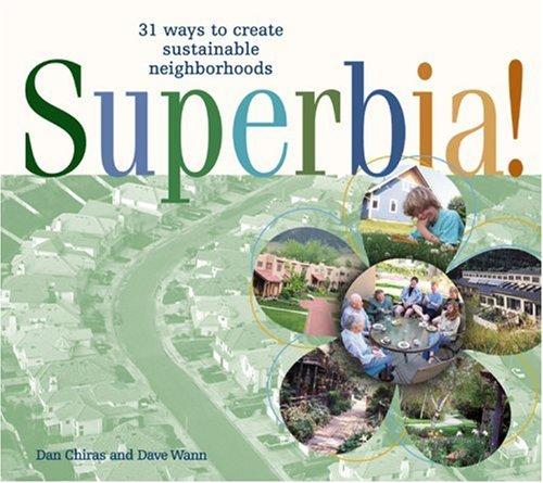 Superbia!: 31 Ways to Create Sustainable Neighborhoods 9780865714908