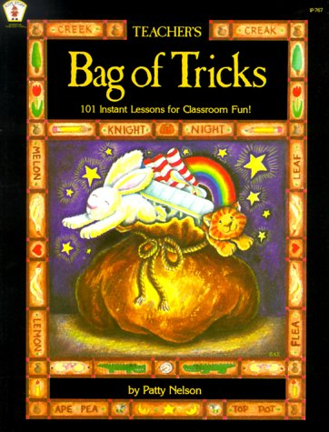 Teacher's Bag of Tricks: 101 Instant Lessons for Classroom Fun! 9780865301320