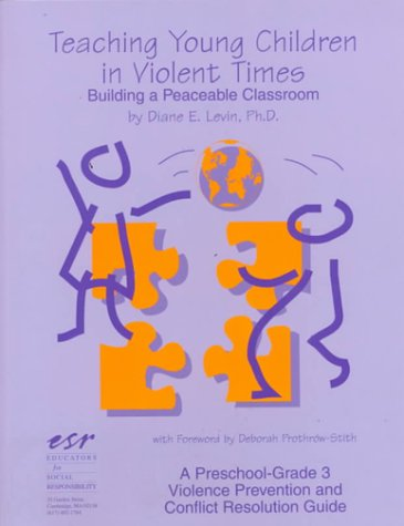 Teaching Young Children in Violent Times: Building a Peaceable Classroom 9780865713161