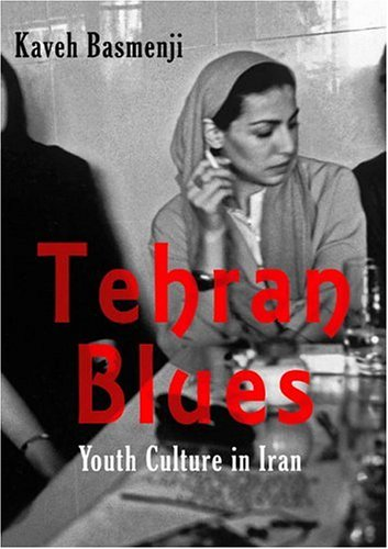 Tehran Blues: How Iranian Youth Rebelled Against Iran's Founding Fathers 9780863565823