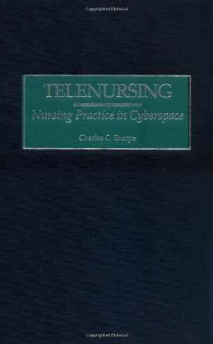Telenursing: Nursing Practice in Cyberspace 9780865693043