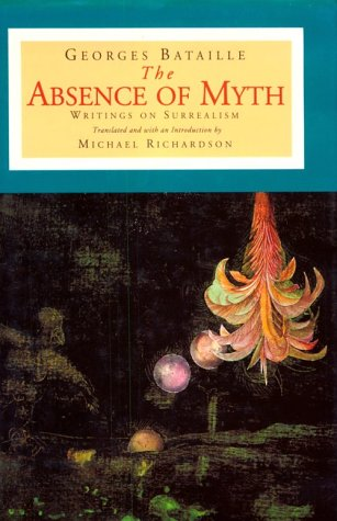 The Absence of Myth: Writings on Surrealism 9780860914198