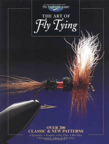 The Art of Fly Tying: Over 200 Classic & New Patterns 9780865730434