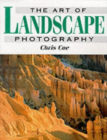 The Art of Landscape Photography - Coe, Chris
