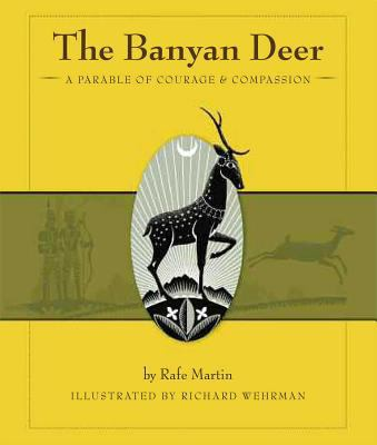 The Banyan Deer: A Parable of Courage & Compassion 9780861716258