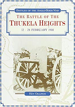 The Battle of the Thukela Heights, 12-28 February 1900