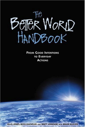 The Better World Handbook: From Good Intentions to Everyday Actions 9780865714427