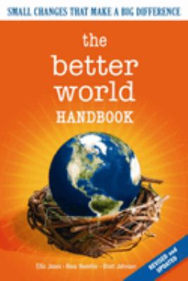 The Better World Handbook: Small Changes That Make a Big Difference 9780865715752