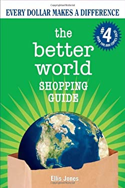 The Better World Shopping Guide: Every Dollar Makes a Difference 9780865717244