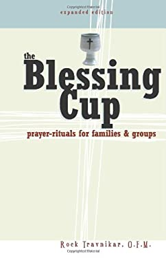 The Blessing Cup: Prayer-Rituals for Families and Groups 9780867164862