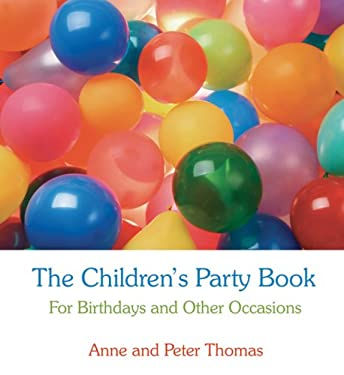 The Children's Party Book: For Birthdays and Other Occasions 9780863156397