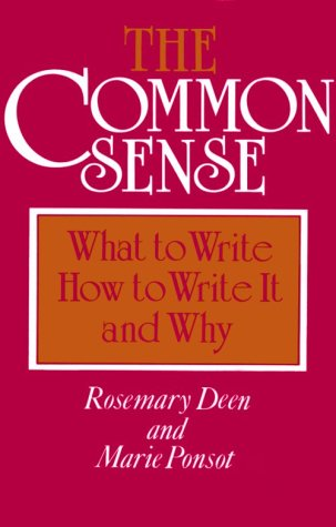 The Common Sense: What to Write, How to Write It, and Why 9780867090796