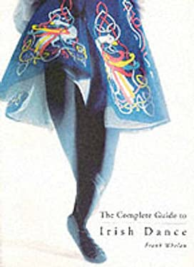 The Complete Guide to Irish Dance 9780862818050