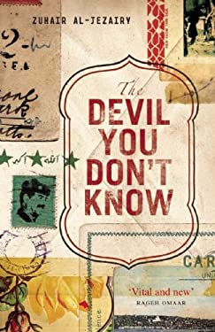 The Devil You Don't Know: Going Back to Iraq 9780863566493