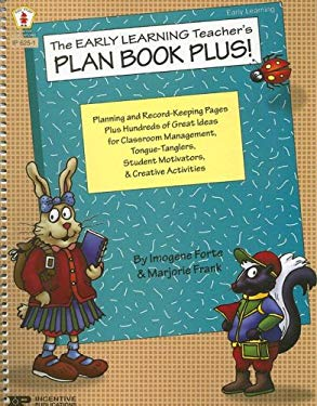 The Early Learning Teacher's Plan Book Plus! 9780865306219