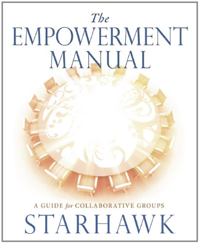 The Empowerment Manual: A Guide for Collaborative Groups 9780865716971