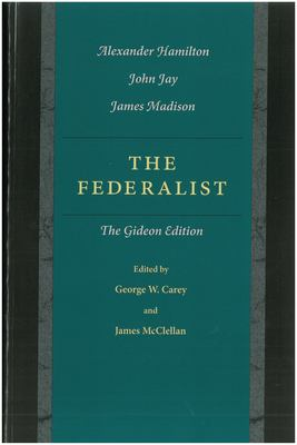 The Federalist Papers: The Gideon Edition 9780865972896