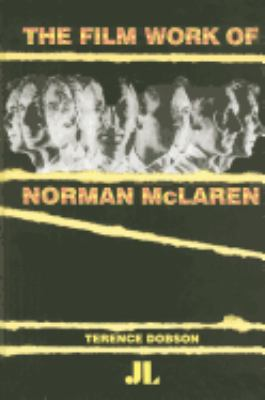 The Film Work of Norman McLaren 9780861966561