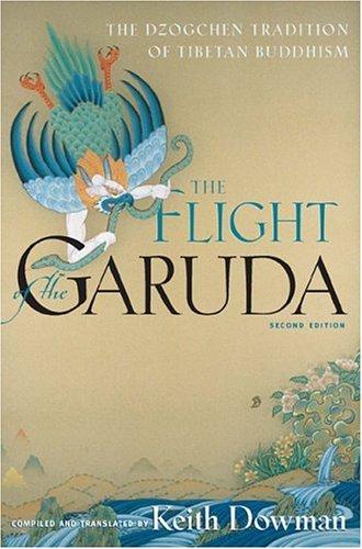 The Flight of the Garuda: The Dzogchen Tradition of Tibetan Buddhism 9780861713677
