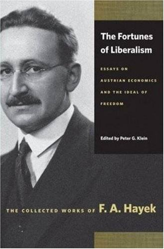 The Fortunes of Liberalism: Essays on Austrian Economics and the Ideal of Freedom 9780865977419