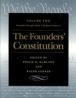 The Founders' Constitution, Volume 2: Preamble Through Article 1, Section 8, Clause 4 9780865973039