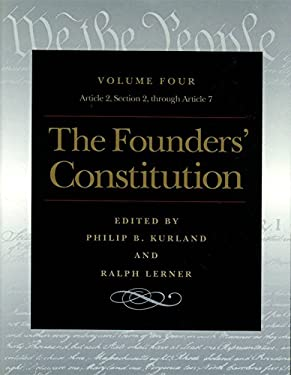 The Founders' Constitution, Volume Four: Article 2, Section 2, Through Article 7 9780865973053