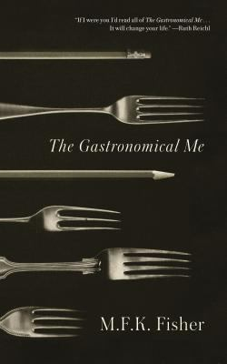 The Gastronomical Me 9780865473928