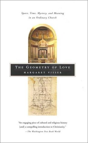 The Geometry of Love: Space, Time, Mystery, and Meaning in an Ordinary Church 9780865476400