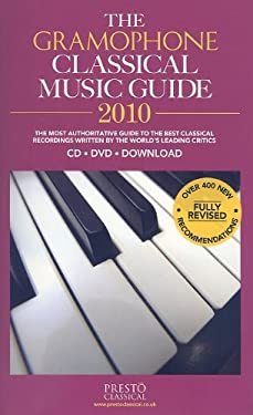 The Gramophone Classical Music Guide: The Most Authoritative Guide to the Best Classical Recordings Written by the World's Leading Critics 9780860249221