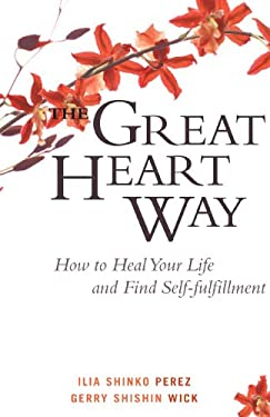 The Great Heart Way: How to Heal Your Life and Find Self-Fulfillment 9780861715138