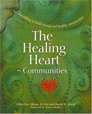 The Healing Heart for Communities: Storytelling for Strong and Healthy Communities 9780865714694