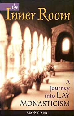 The Inner Room: A Journey Into Lay Monasticism 9780867164817