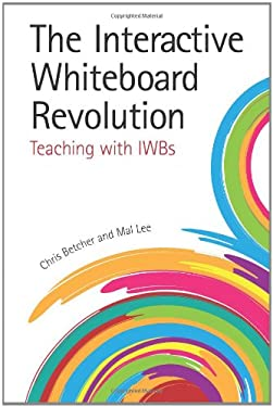 The Interactive Whiteboard Revolution: Teaching with IWBs 9780864318176