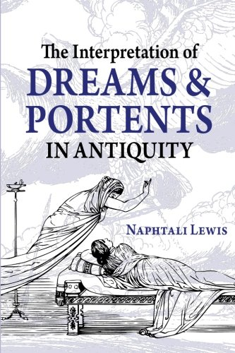 The Interpretation of Dreams & Portents in Antiquity 9780865162563