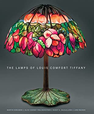 The Lamps of Louis Comfort Tiffany: New, Smaller Format 9780865652965