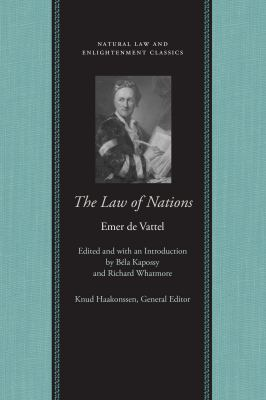 The Law of Nations: Or, Principles of the Law of Nature, Applied to the Conduct and Affairs of Nations and Sovereigns, with Three Early Es 9780865974500