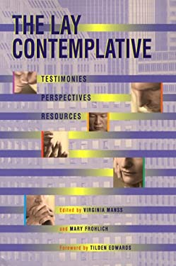 The Lay Contemplative: Testimonies, Perspectives, Resources 9780867163704