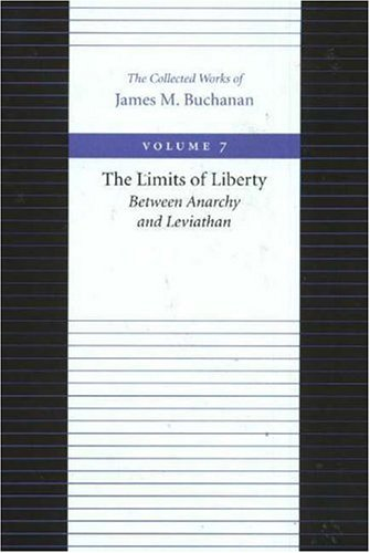 The Limits of Liberty: Between Anarchy and Leviathan 9780865972261