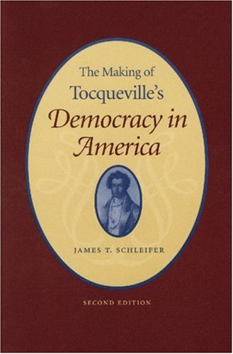 The Making of Tocqueville's Democracy in America 9780865972049