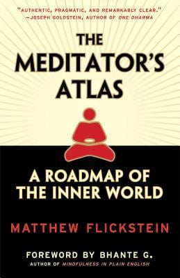 The Meditator's Atlas: A Roadmap of the Inner World 9780861713370