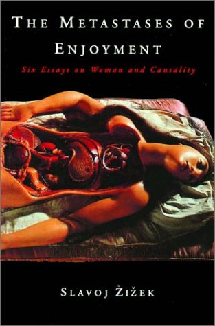 The Metastases of Enjoyment: Six Essays on Woman and Causality 9780860916888