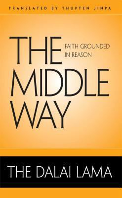 The Middle Way: Faith Grounded in Reason 9780861715527