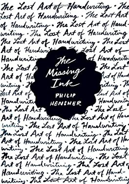 The Missing Ink: The Lost Art of Handwriting 9780865478930