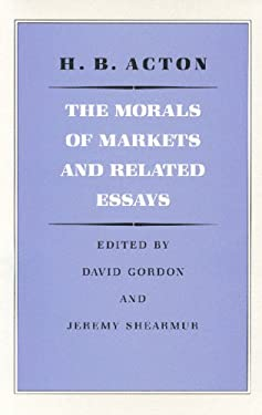 The Morals of Markets and Related: Essays 9780865971066