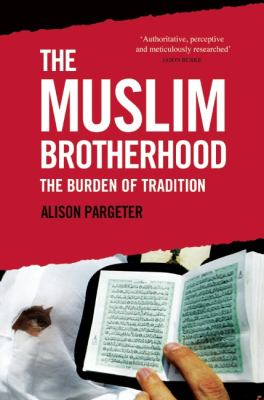 The Muslim Brotherhood: The Burden of Tradition 9780863564758