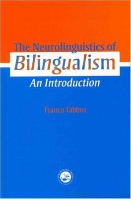 The Neurolinguistics of Bilingualism: An Introduction 9780863777554